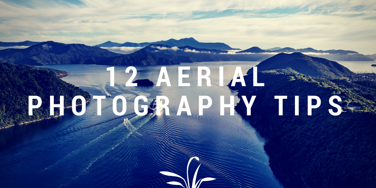 12 Tips for Great Drone Photography