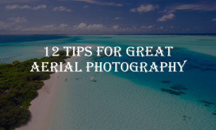 Tips for Drone Photography
