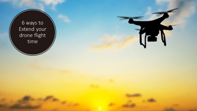 6 Ways To Extend Drone Flight Times