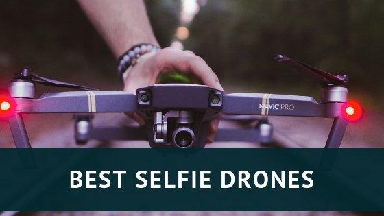 Best Selfie Drones